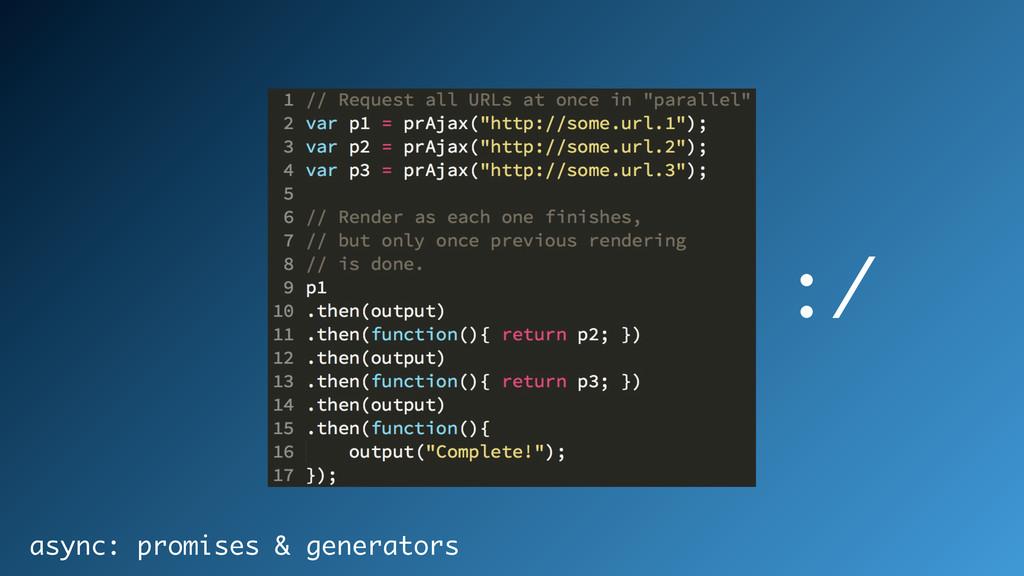 :/ async: promises & generators