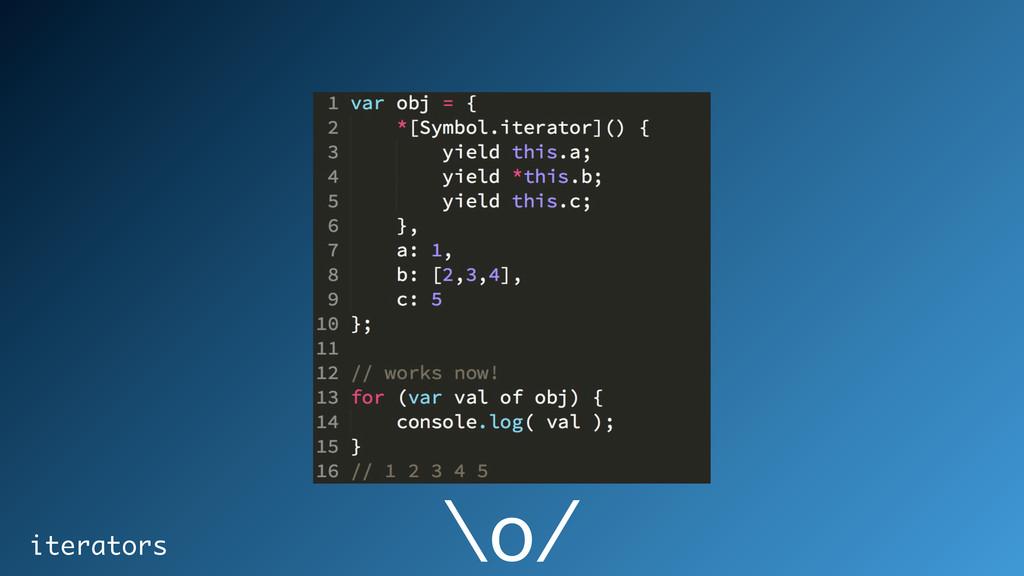 \o/ iterators