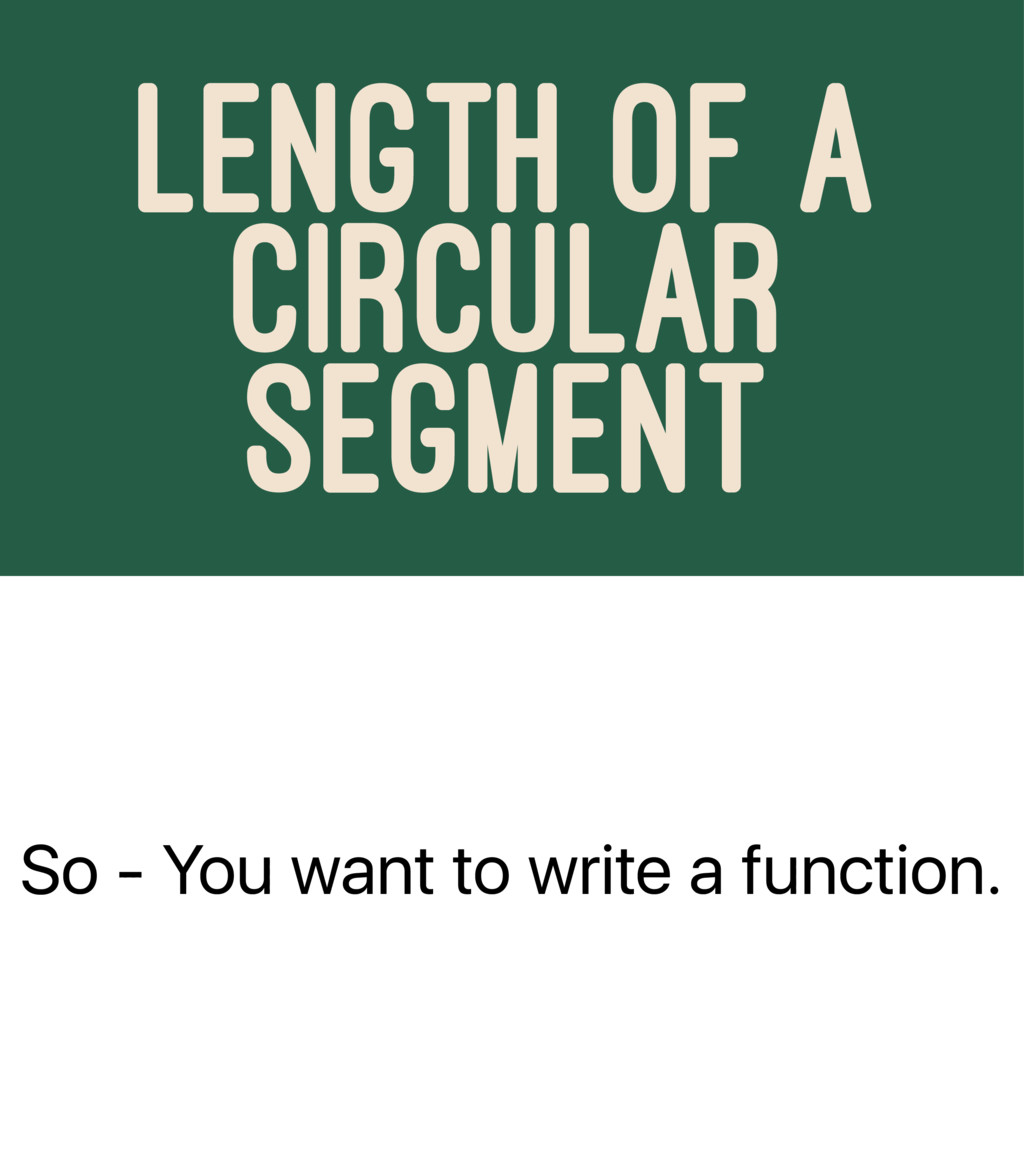So - You want to write a function. LENGTH OF A ...