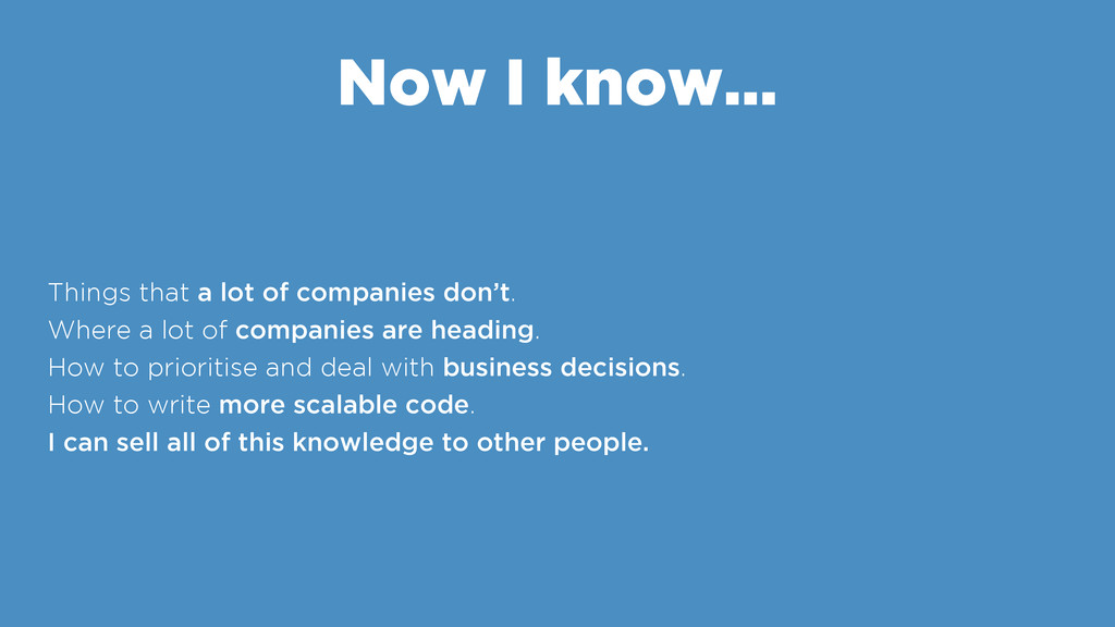 Now I know… Things that a lot of companies don'...