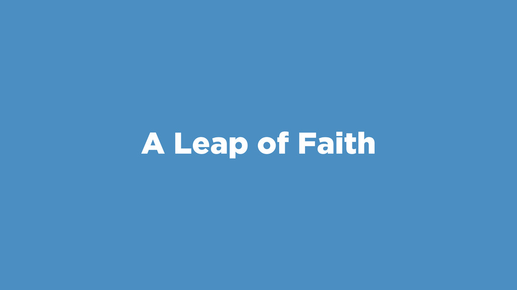 A Leap of Faith