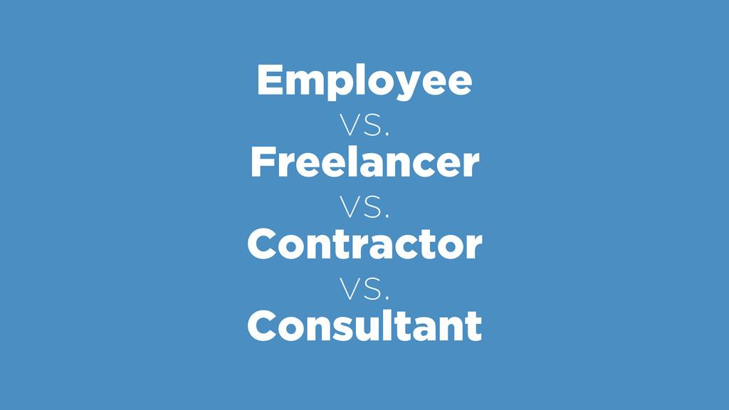 Employee vs. Freelancer vs. Contractor vs....