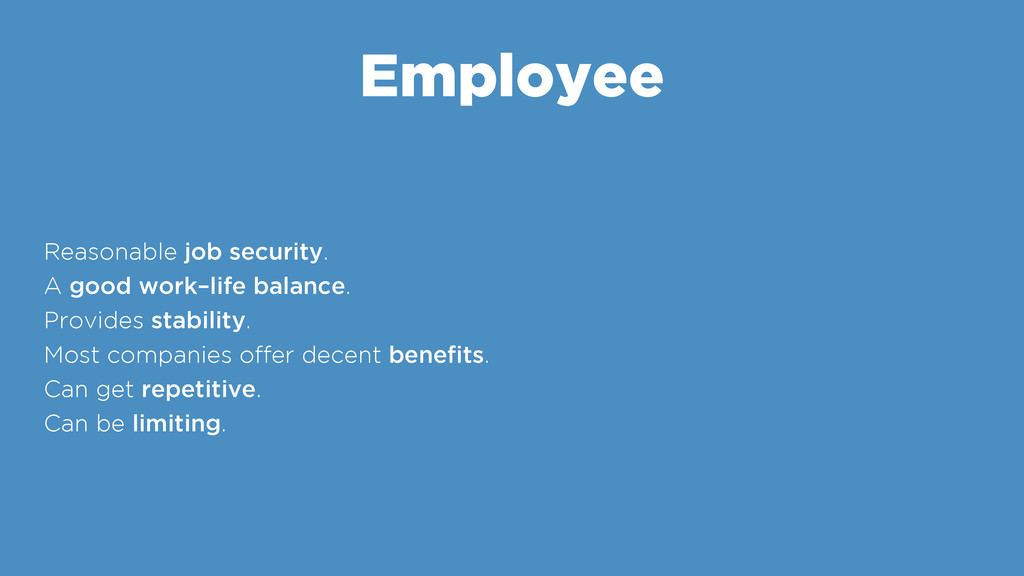 Employee Reasonable job security. A good work–l...