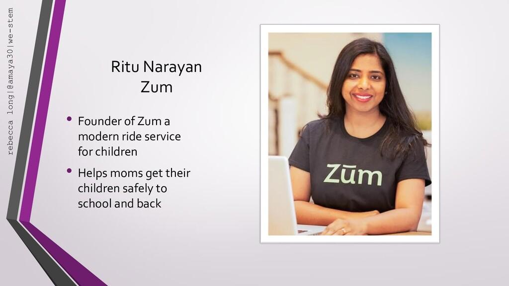 Ritu Narayan Zum • Founder of Zum a modern ride...