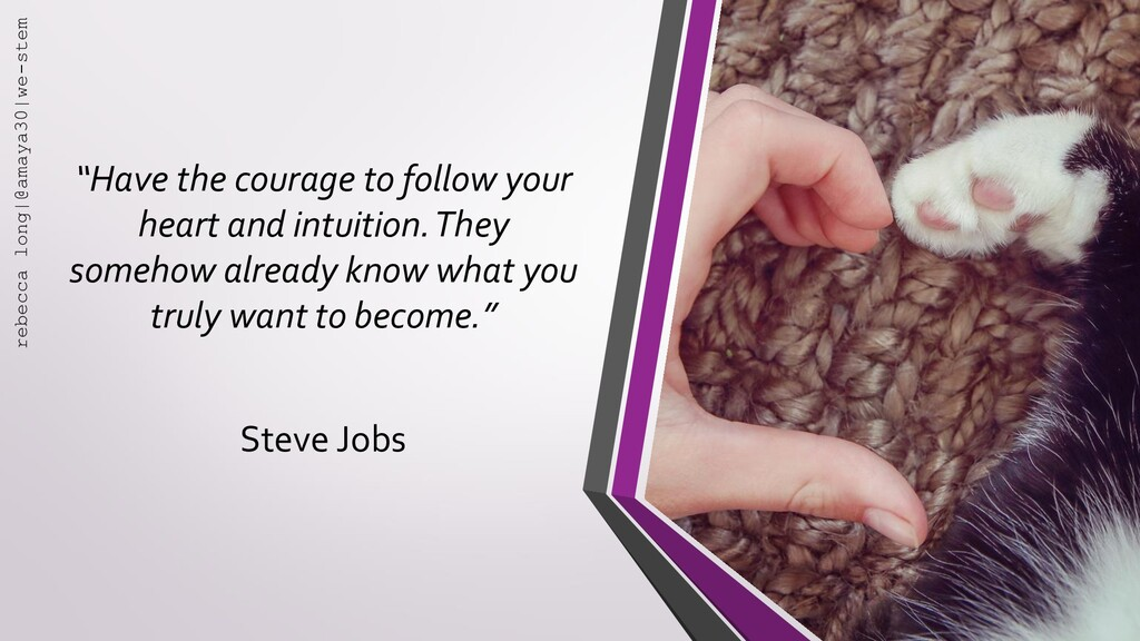 """""""Have the courage to follow your heart and intu..."""