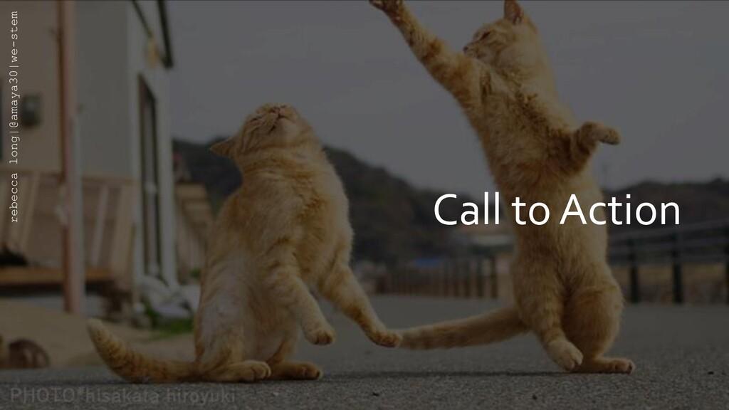 Call to Action rebecca long|@amaya30|we-stem