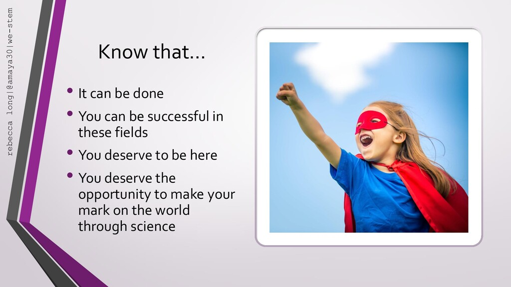 Know that… • It can be done • You can be succes...
