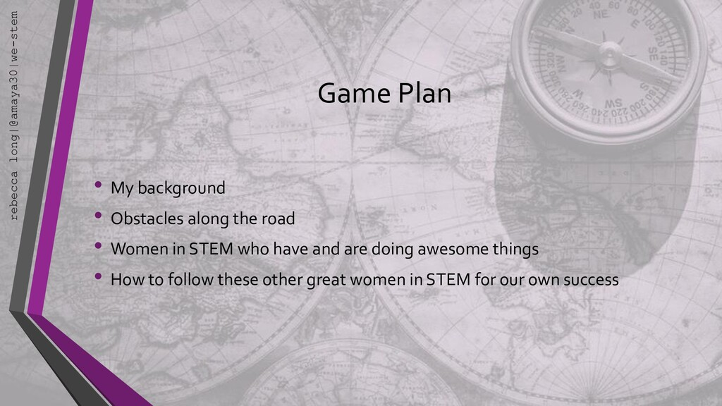 Game Plan • My background • Obstacles along the...