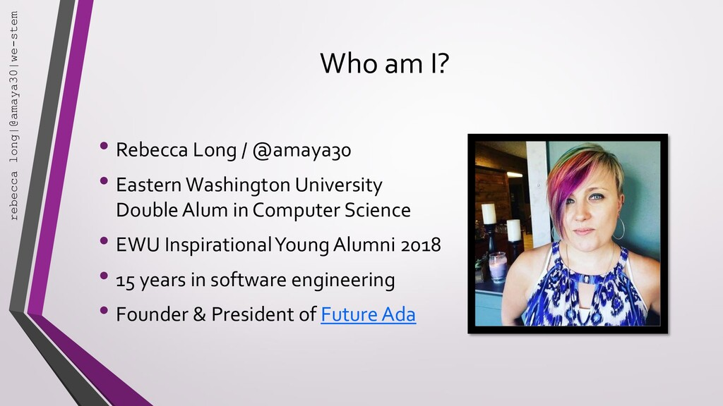 Who am I? • Rebecca Long / @amaya30 • Eastern W...