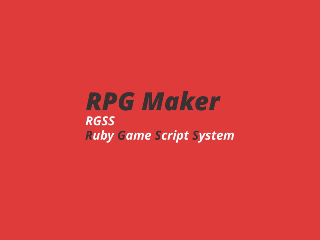 RPG Maker RGSS Ruby Game Script System