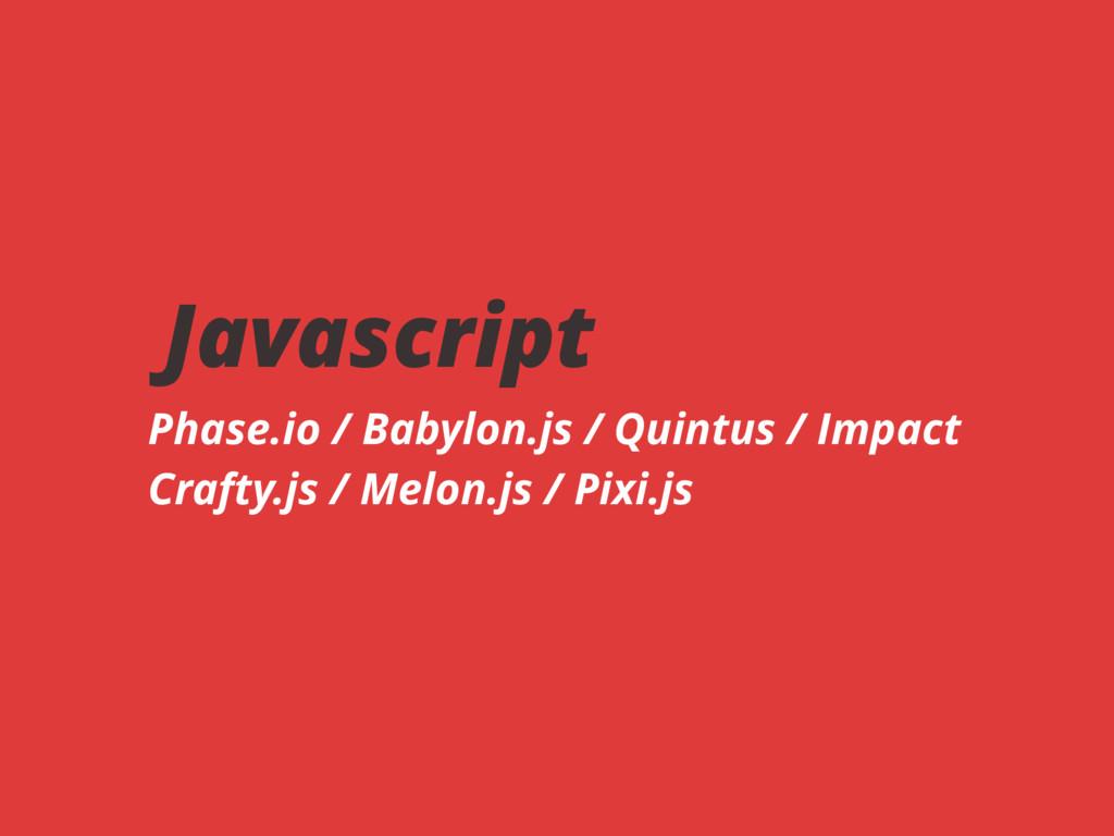 Javascript Phase.io / Babylon.js / Quintus / Im...