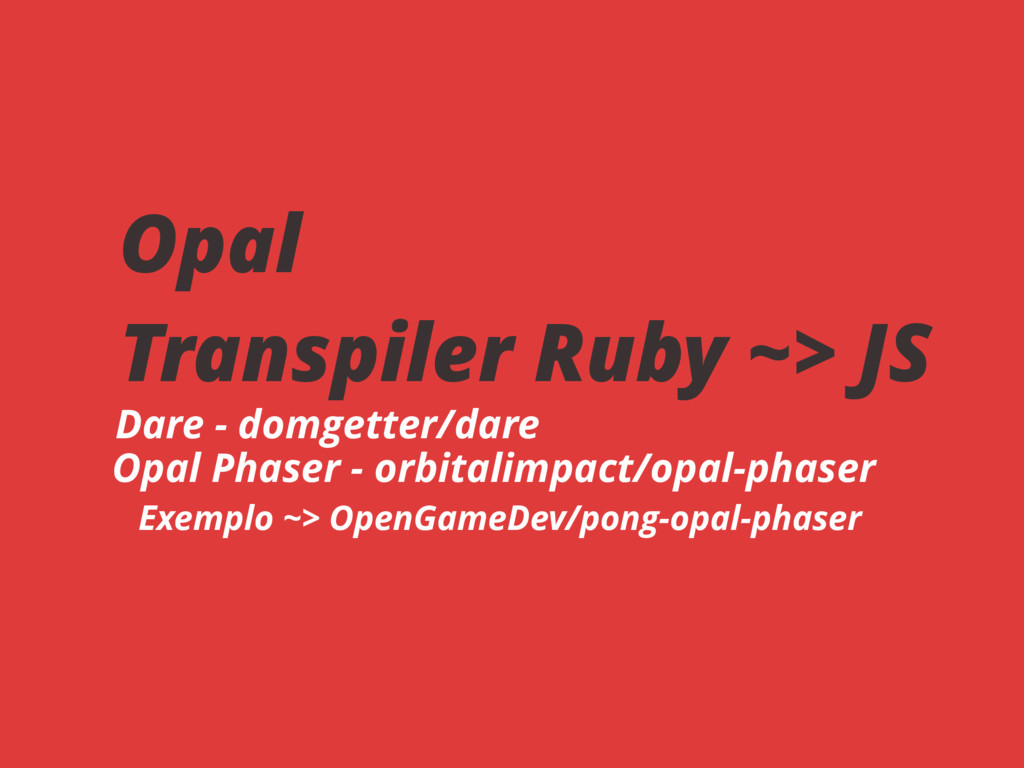 Opal Transpiler Ruby ~> JS Dare - domgetter/dar...