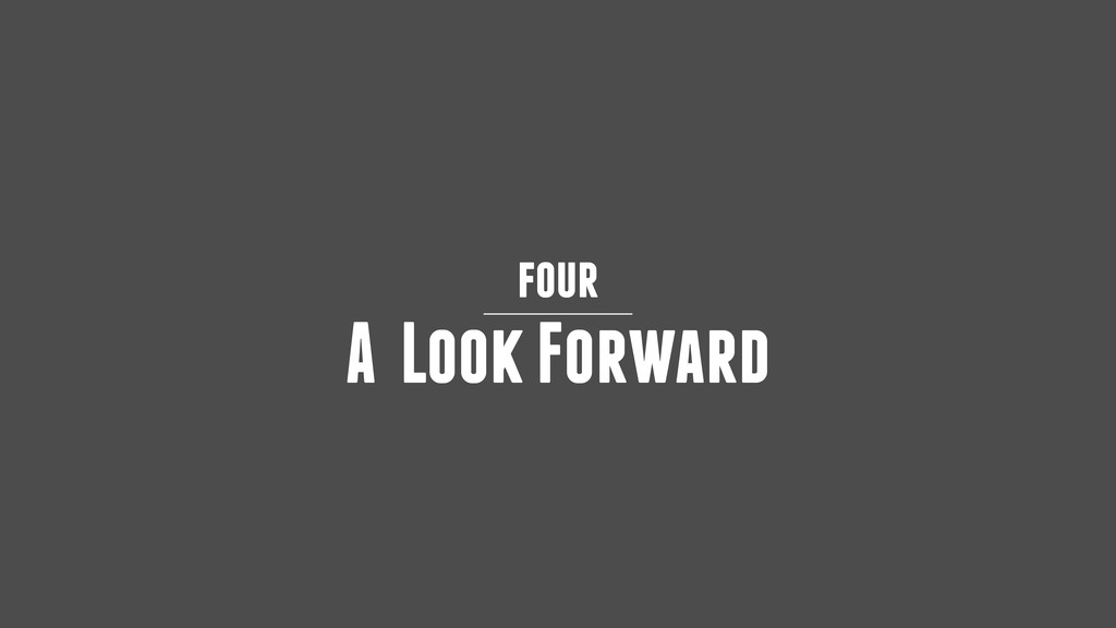 four A Look Forward