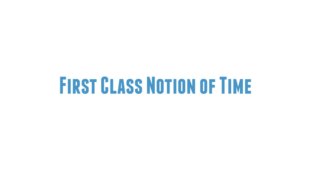 First Class Notion of Time