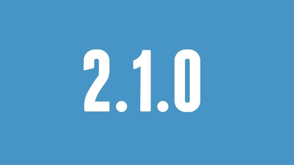 2.1.0