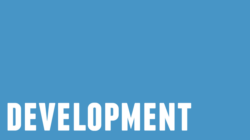 ! development