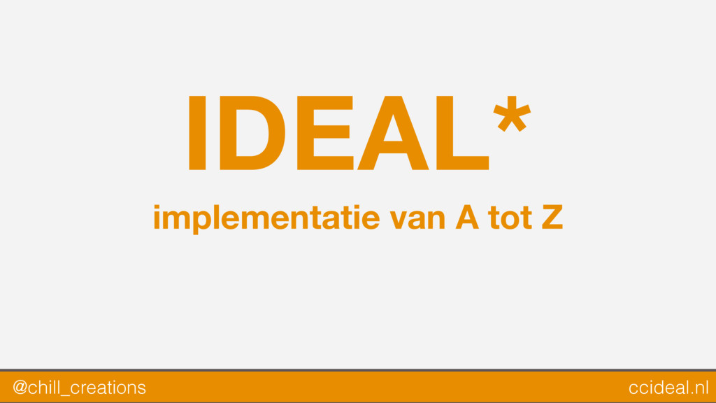 IDEAL* implementatie van A tot Z @chill_creatio...