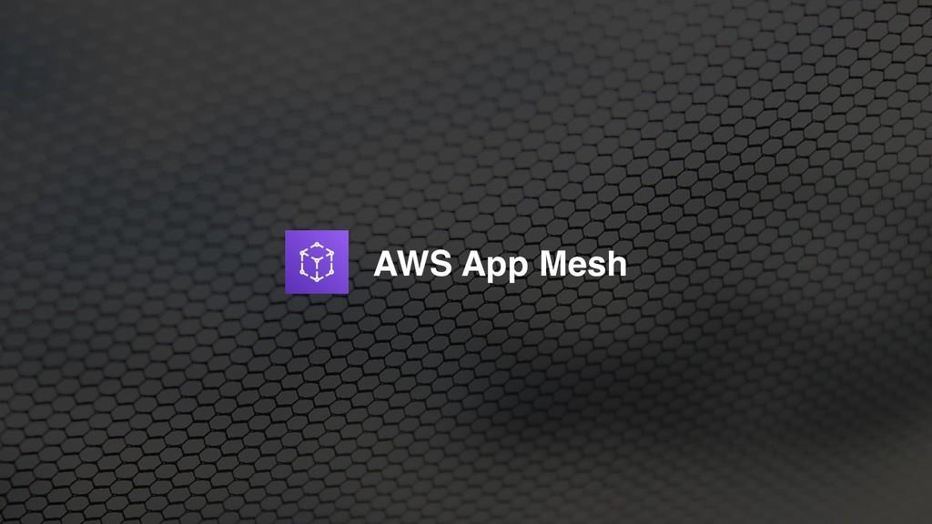 SUPINF Inc 31 ɹɹAWS App Mesh