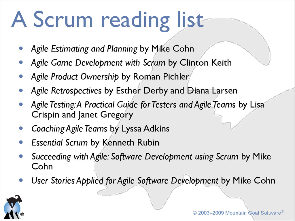 ® © 2003–2009 Mountain Goat Software® A Scrum r...