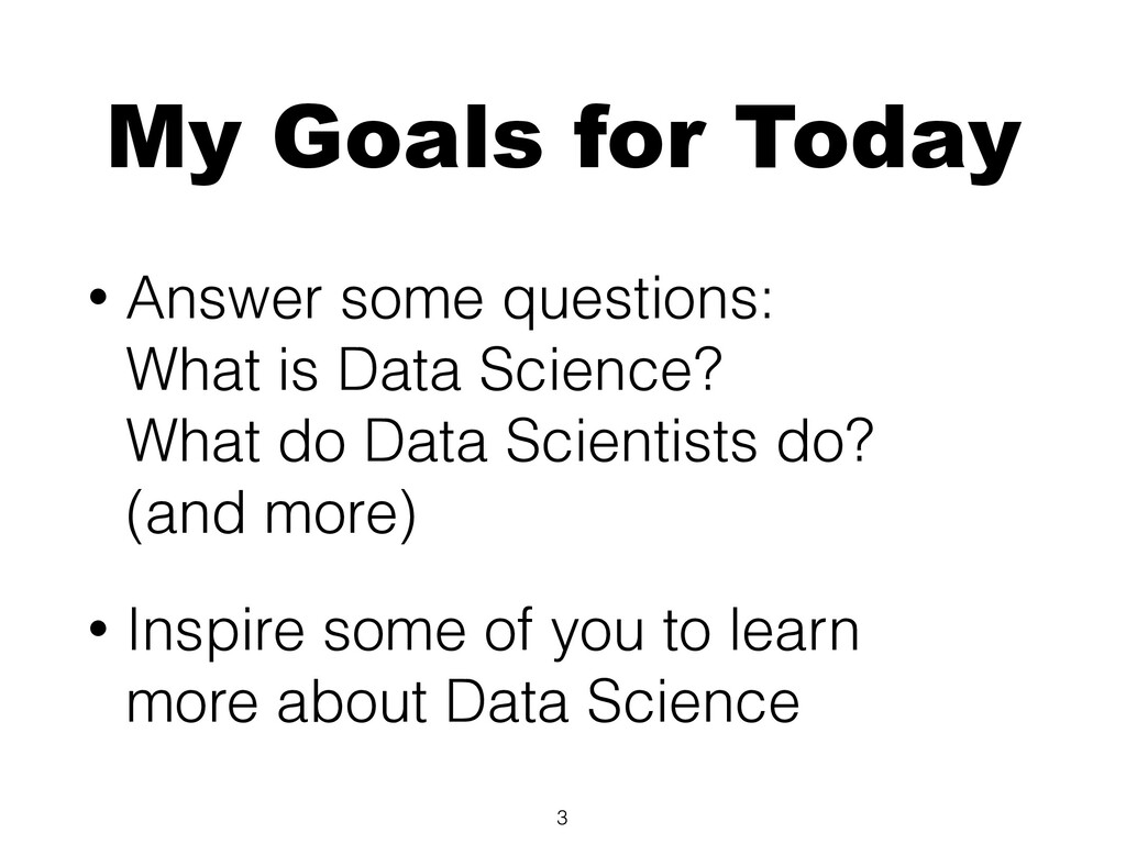 My Goals for Today • Answer some questions: Wha...