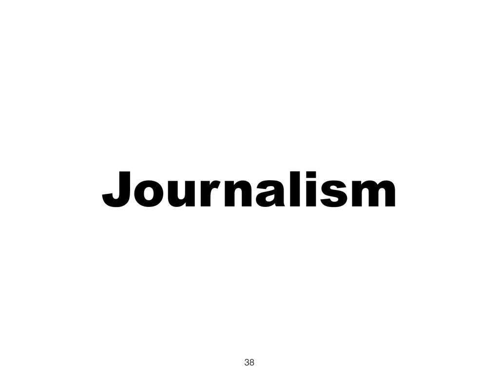 Journalism 38