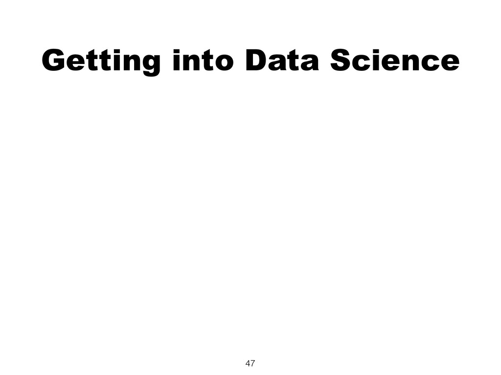 Getting into Data Science 47