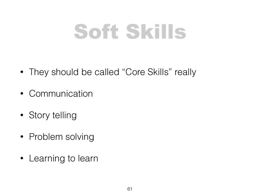 """Soft Skills • They should be called """"Core Skill..."""