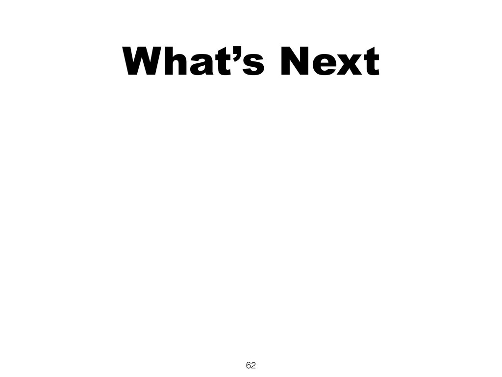 What's Next 62