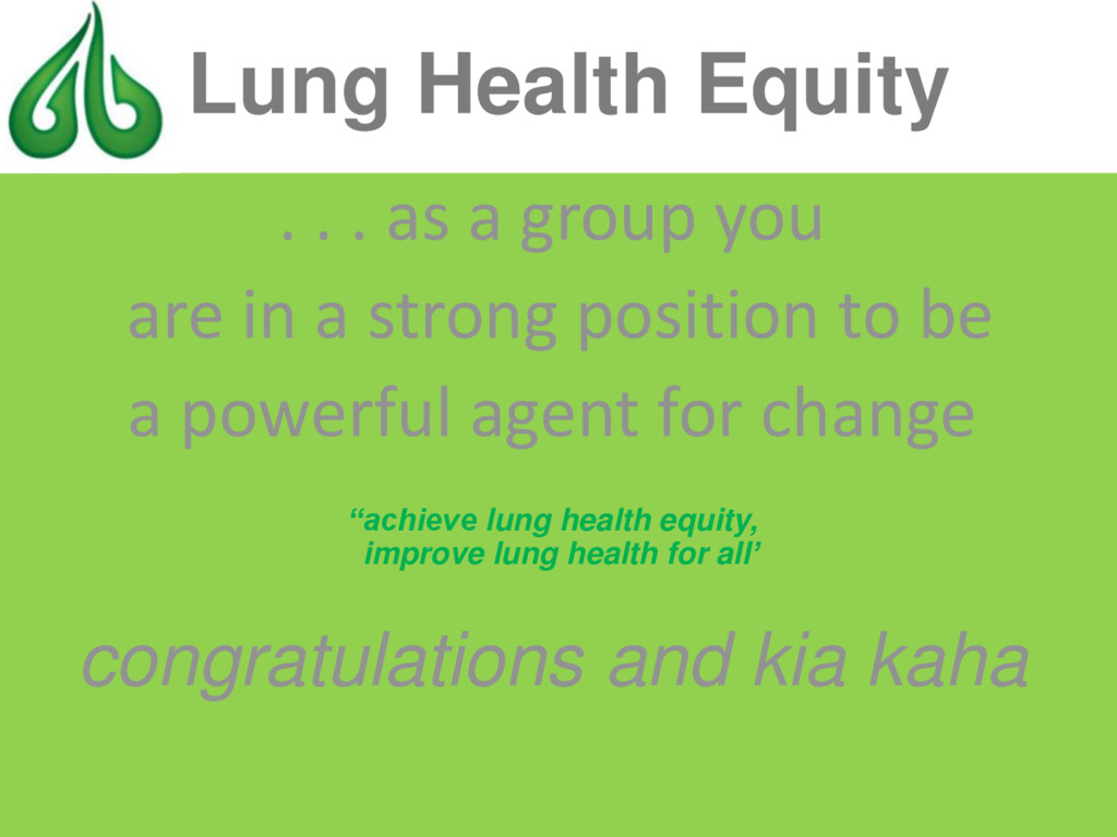 Lung Health Equity . . . as a group you are in ...