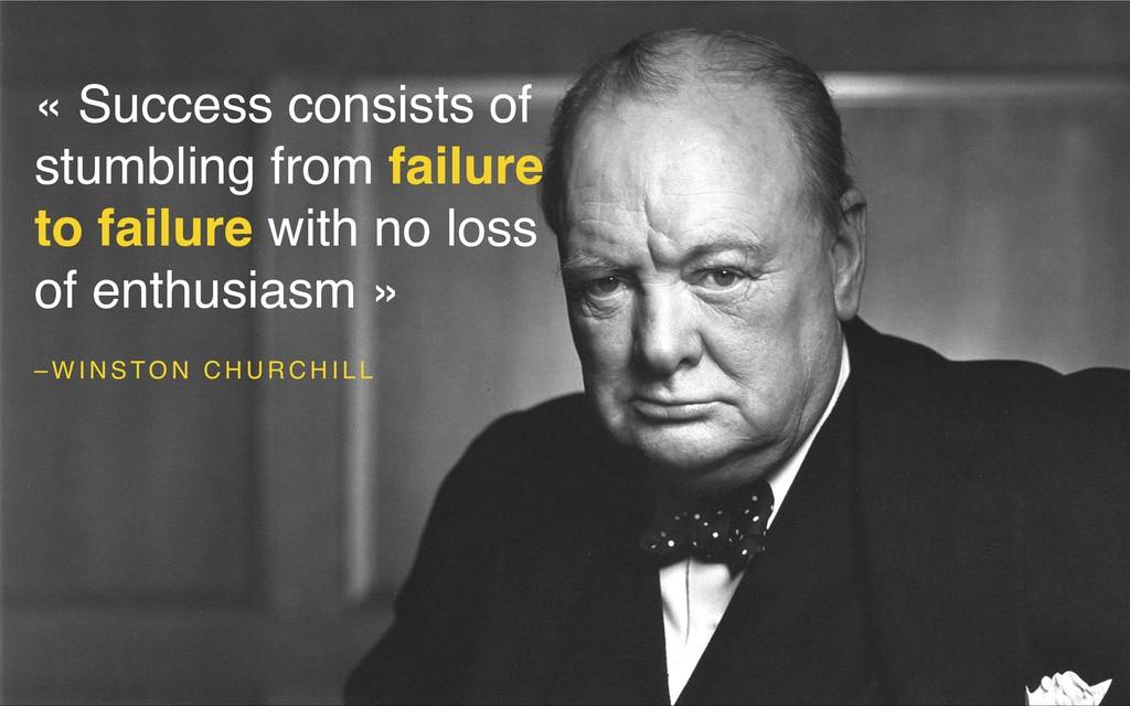 – W I N S TO N C H U R C H I L L « Success cons...