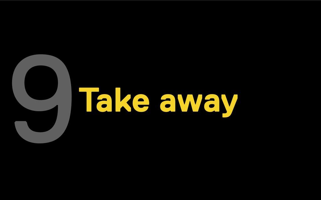 Take away 9