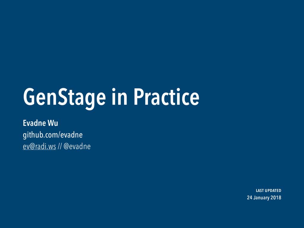 GenStage in Practice Evadne Wu  github.com/evad...