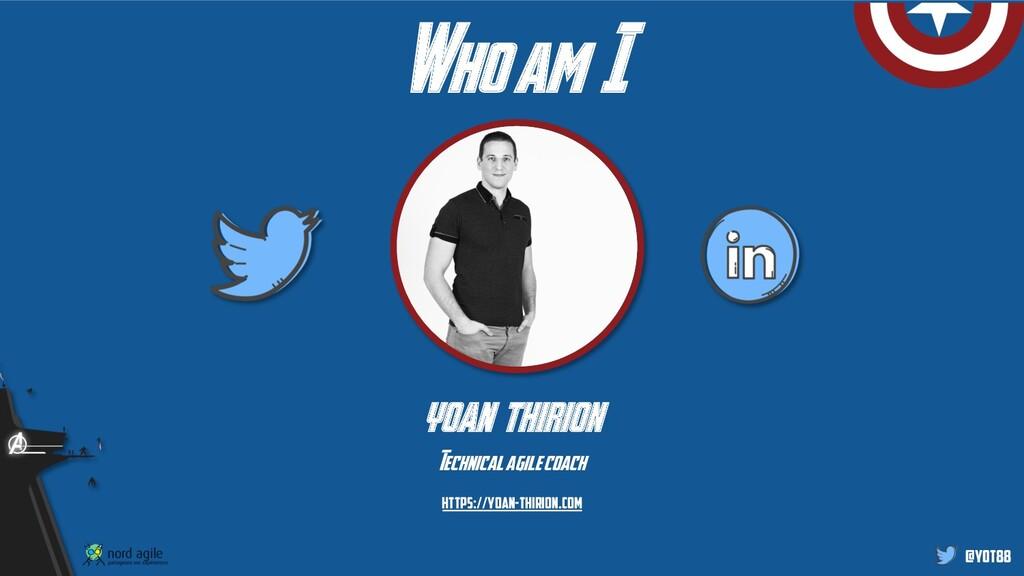 @yot88 Who am I yoan thirion Technicalagile coa...