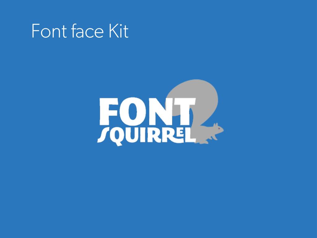 Font face Kit