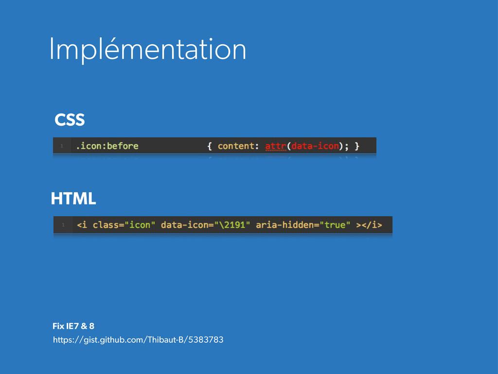 Implémentation CSS Fix IE7 & 8 https://gist.git...