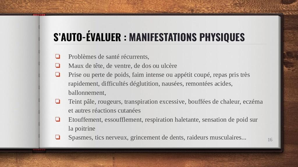 S'AUTO-ÉVALUER : MANIFESTATIONS PHYSIQUES ❏ Pro...