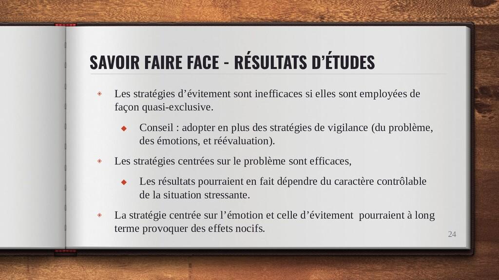 SAVOIR FAIRE FACE - RÉSULTATS D'ÉTUDES 24 ◈ Les...