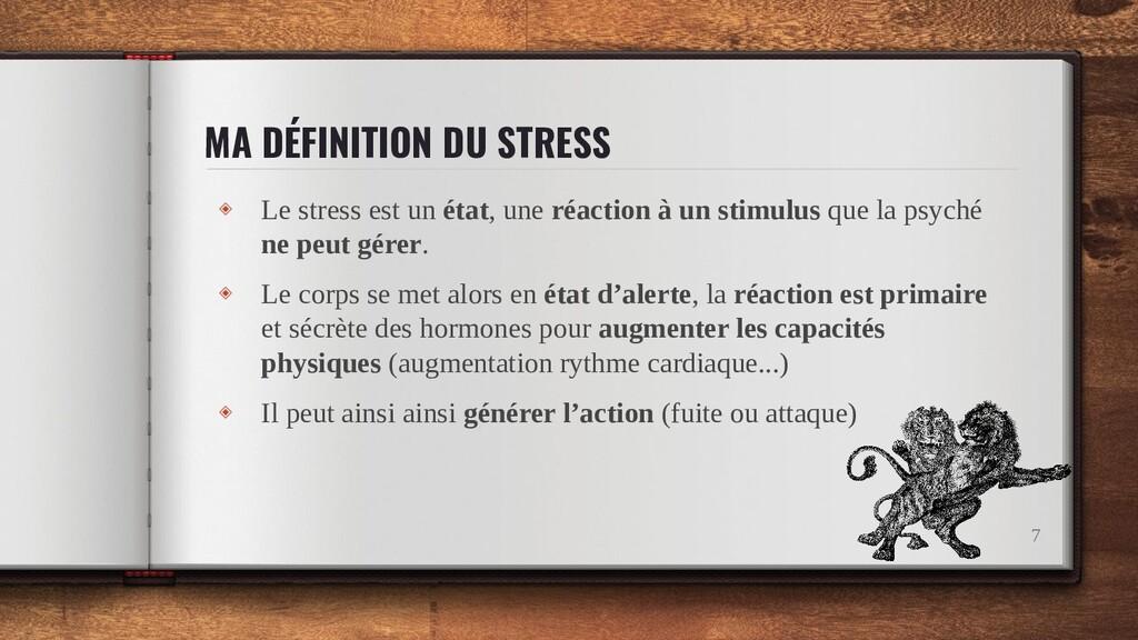 MA DÉFINITION DU STRESS ◈ Le stress est un état...