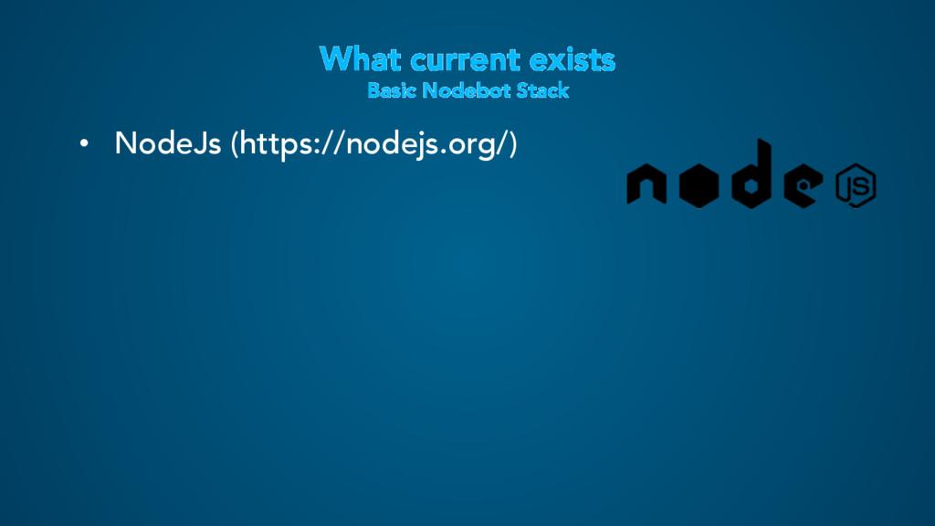 What current exists Basic Nodebot Stack • Node...