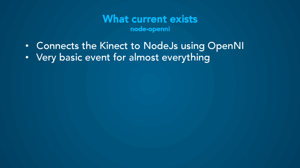 What current exists node-openni • Connects the...