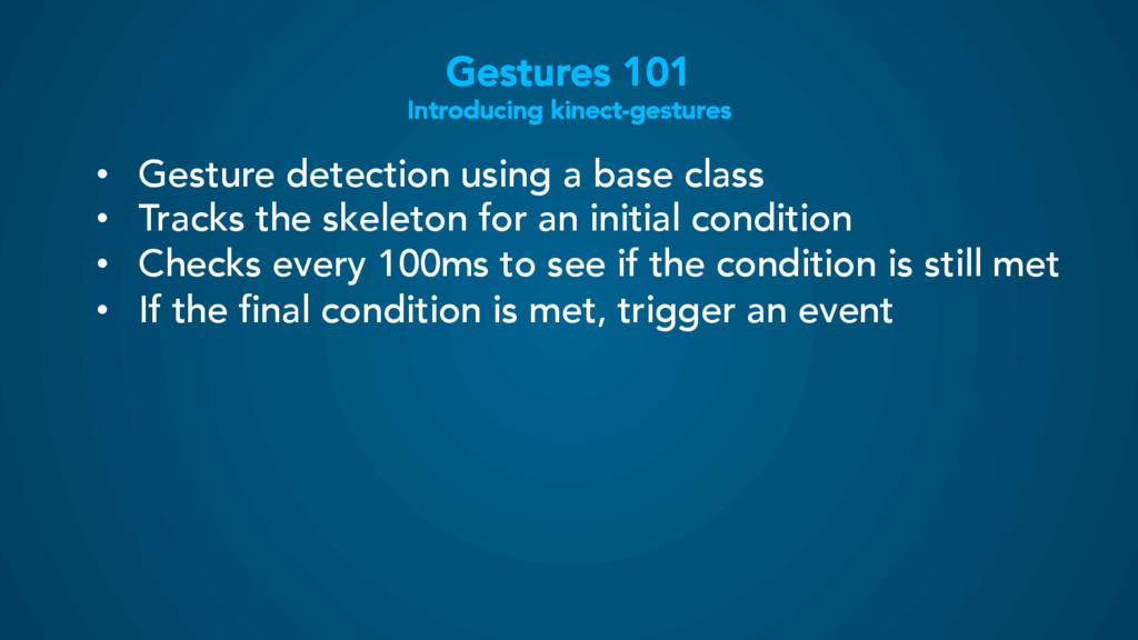 Gestures 101 Introducing kinect-gestures • Ges...