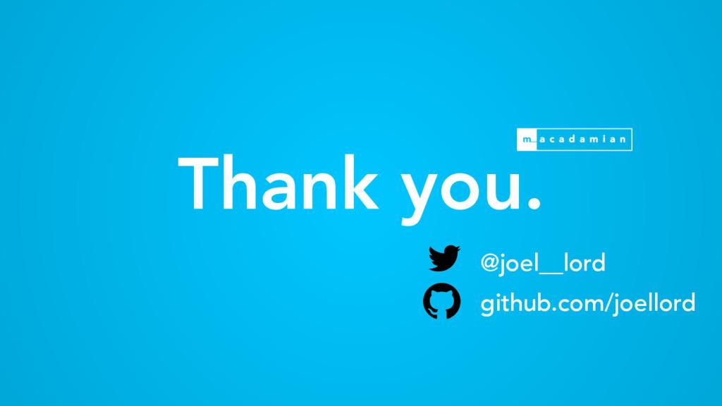 Thank you. @joel__lord github.com/joellord
