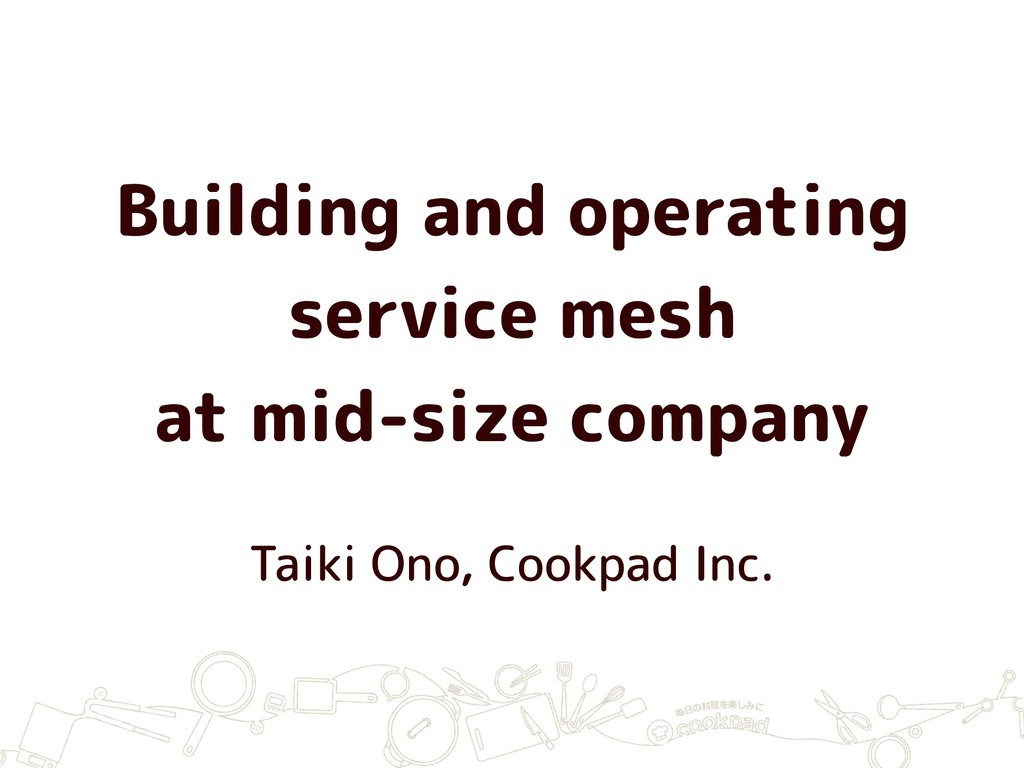 Building and operating service mesh at mid-size...
