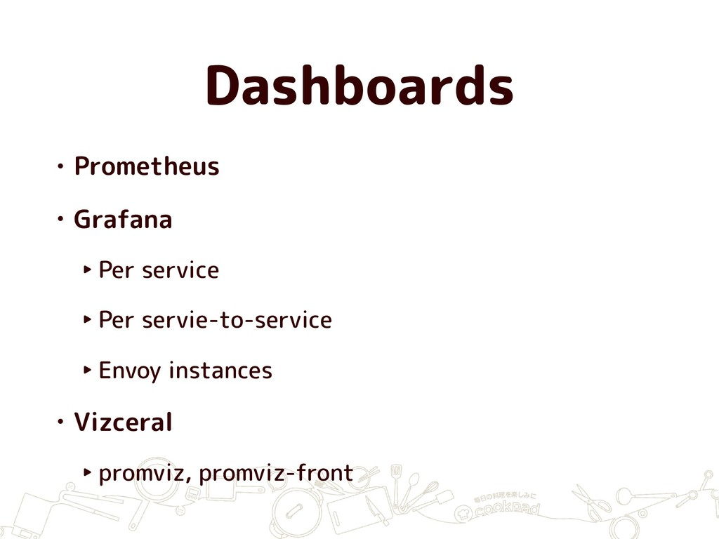 Dashboards • Prometheus • Grafana ‣ Per service...