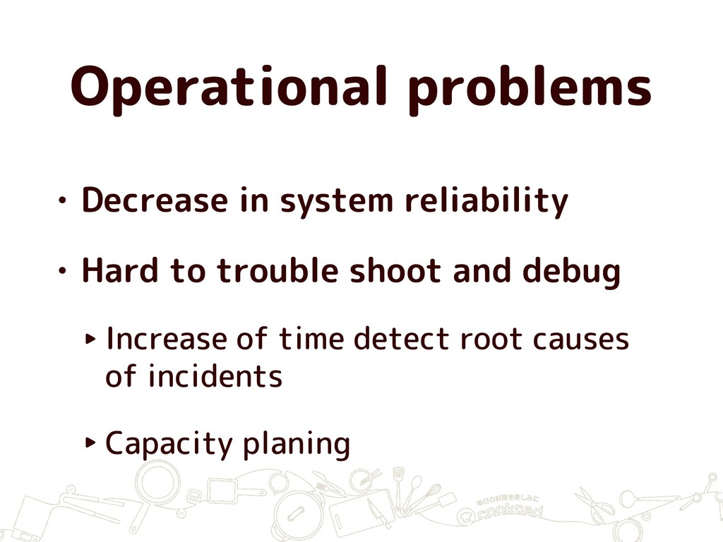 Operational problems • Decrease in system relia...