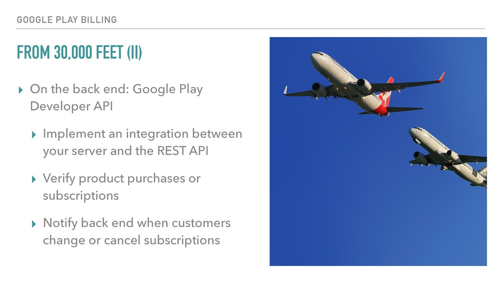 FROM 30,000 FEET (II) ▸ On the back end: Google...