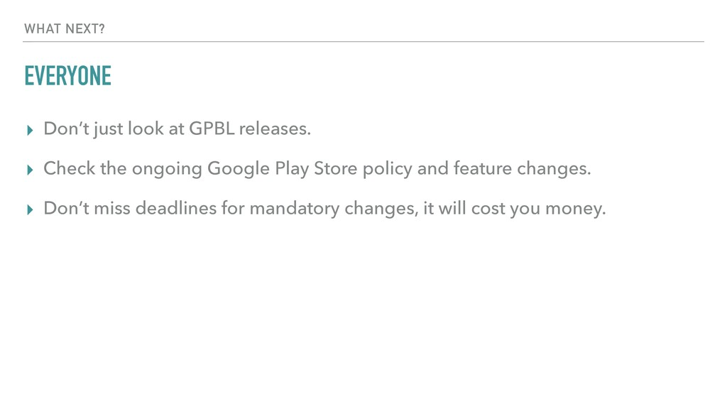 EVERYONE ▸ Don't just look at GPBL releases. ▸ ...