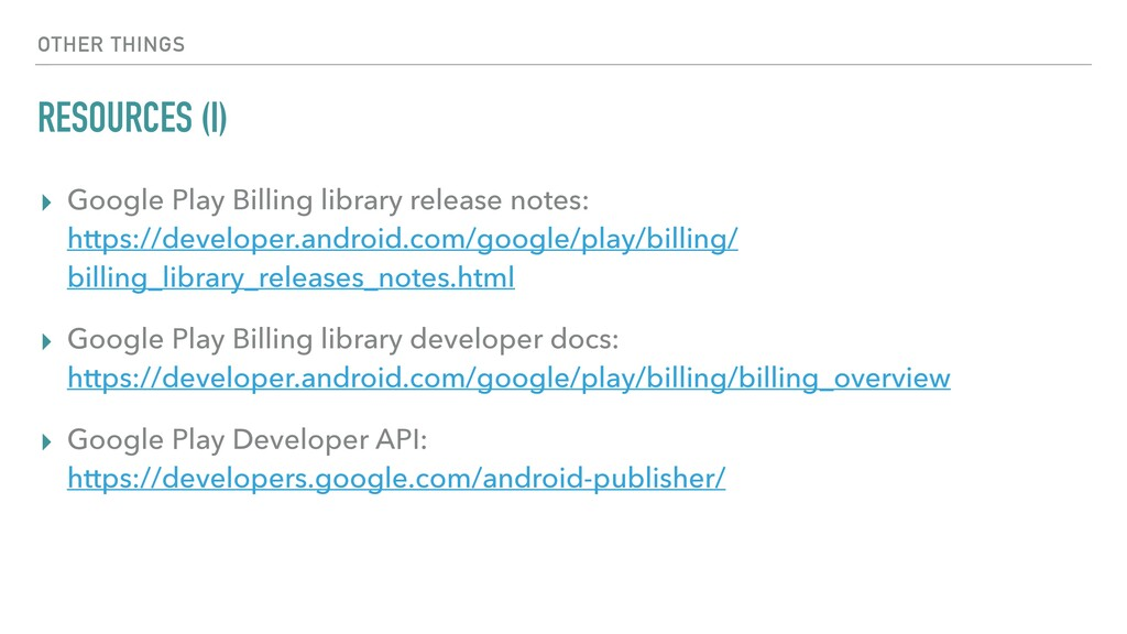 OTHER THINGS RESOURCES (I) ▸ Google Play Billin...