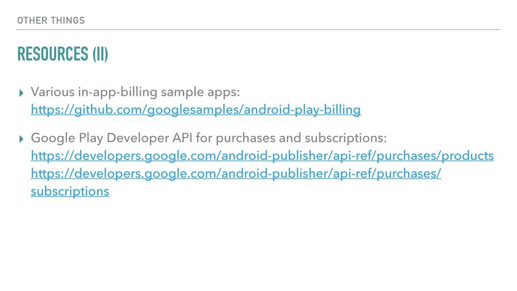 OTHER THINGS RESOURCES (II) ▸ Various in-app-bi...
