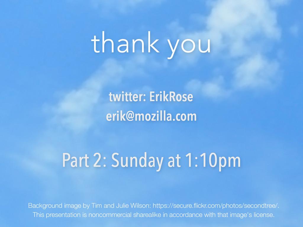 thank you twitter: ErikRose erik@mozilla.com Ba...